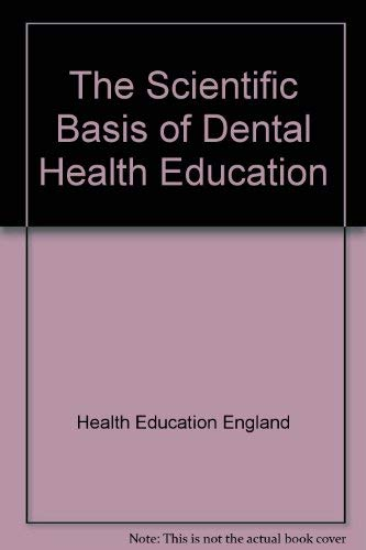 The Scientific Basis of Dental Health Education