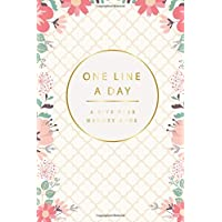 One Line a Day Five Year Memory Book: Floral Cover, A Five Year Memory Book, Every Day for 365 Day, Gift for Mom Journal, 5 Year One Line a Day Diary, ... Day A Five Year Memory Book) (Volume 4)