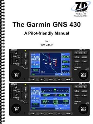 the garmin gns 430 a pilot friendly manual john dittmer amazon rh amazon com Garmin GPS Backup Camera System Garmin GNS 430 Training