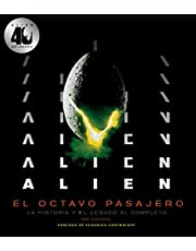Alien. El octavo pasajero: La historia y el legado al completo (Series y Películas)