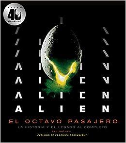 Book's Cover of Alien. El octavo pasajero: La historia y el legado al completo (Series y Películas) (Español) Tapa dura – 19 noviembre 2019