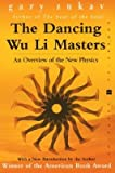 Image of Dancing Wu Li Masters: An Overview of the New Physics [DANCING WU LI MASTERS -OS]