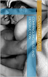 Commingling Bliss and Destruction (Bliss series Book 1)