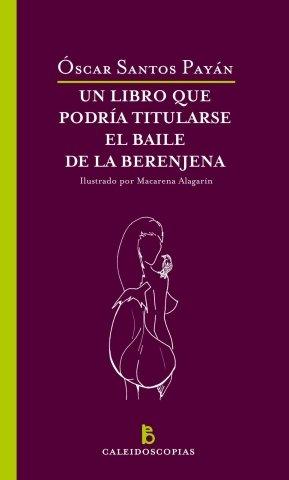 Un libro que podría titularse El baile de la berenjena
