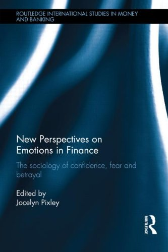 New Perspectives on Emotions in Finance: The Sociology of Confidence, Fear and Betrayal (Routledge International Studies
