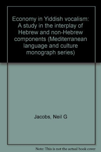 Economy in Yiddish vocalism: A study in the interplay of Hebrew and non-Hebrew components (Mediterranean language and culture monograph series)