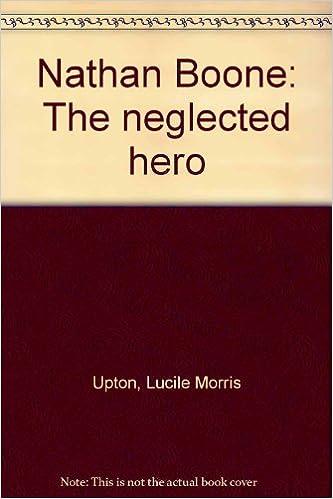 Pdf eBooks latausfoorumi Nathan Boone: The neglected hero RTF