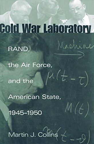 Cold War Laboratory: RAND, the Air Force, and the American State, 1945-1950 (Smithsonian History of Aviation and Spaceflight Series)
