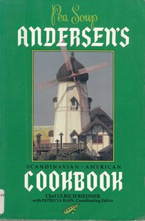 Pea Soup: Andersen's Scandinavian-American Cookbook by Ulrich Riedner, Patricia Rain
