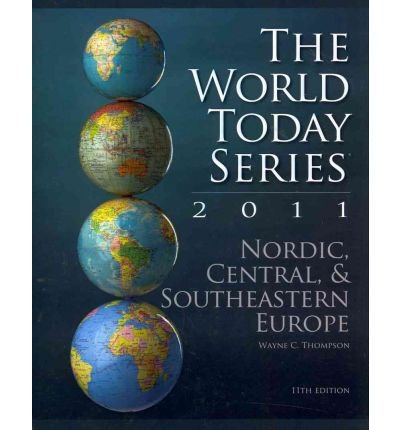 Download Nordic Central & Southeastern Europe 2011 (World Today Series: Nordic, Central & Southeastern Europe) (Paperback) - Common pdf epub