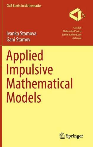 Applied Impulsive Mathematical Models (CMS Books in Mathematics)