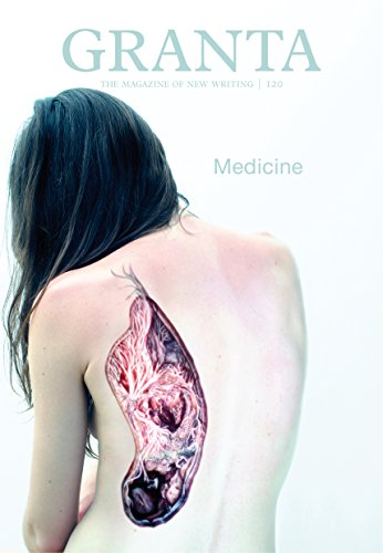 Image of Granta 120: Medicine (The Magazine of New Writing)