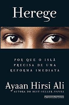Herege: Por que o islã precisa de uma reforma imediata por [Ali, Ayaan Hirsi]