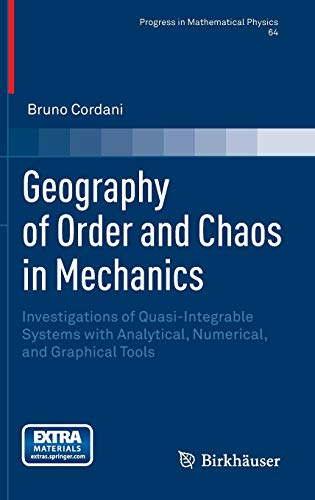 Geography of Order and Chaos in Mechanics: Investigations of Quasi-Integrable Systems with Analytical, Numerical, and Graphical Tools (Progress in Mathematical Physics) (Best Mechanics Tool Brands Uk)