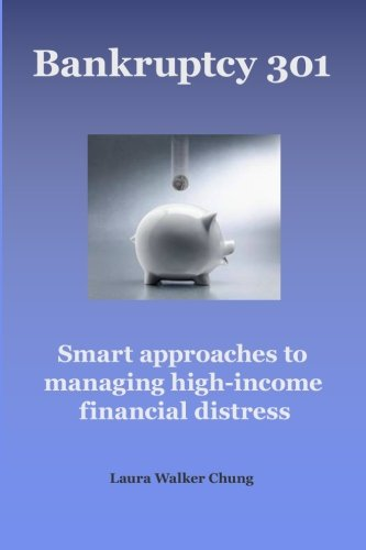 Bankruptcy 301: Managing High-Income Financial Distress