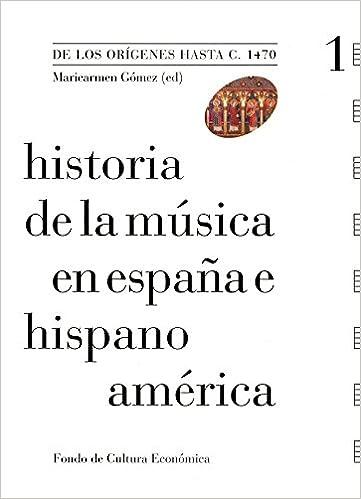 Historia de la música en España e Hispanoamérica, vol. 1. De los orígenes hasta c. 1470: De los orígenes hasta 1470: Amazon.es: Asensio Palacios, Juan Carlos, Ruiz Jiménez, Juan, Vela del Campo,