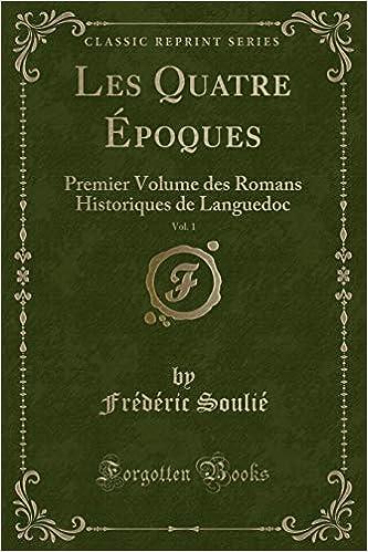 Les Quatre Epoques Vol 1 Premier Volume Des Romans