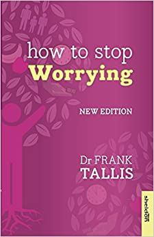 How to Stop Worrying by Dr. Frank Tallis (23-Jan-2014)