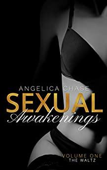 The Waltz: Sexual Awakenings #1 by [Chase, Angelica]