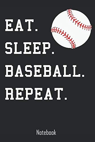 Eat. Sleep. Baseball. Repeat.: Notebook | college book | diary | journal | booklet | memo | composition book | 110 sheets - ruled paper 6x9 inches