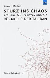 Sturz ins Chaos: Afghanistan, Pakistan und die Rückkehr der Taliban