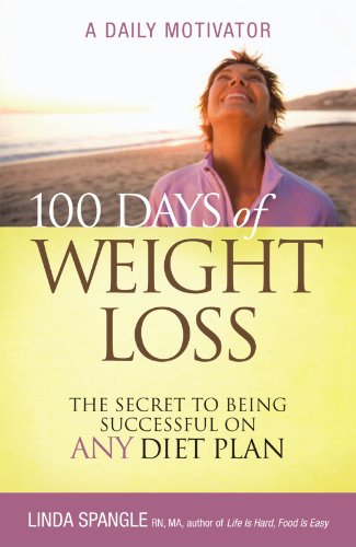 Any Weight Loss (100 Days of Weight Loss: The Secret to Being Successful on Any Diet)