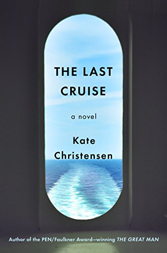 The Last Cruise: A Novel by [Christensen, Kate]