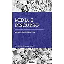 Mídia e discurso: a construção de sentidos (Portuguese Edition)