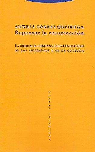 Download Repensar la resurrección : la diferencia cristiana en la continuidad de las religiones y de la cultura pdf