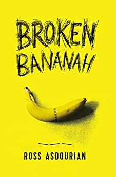Broken Bananah: Life, Love, and Sex... Without a Penis by [Asdourian, Ross]