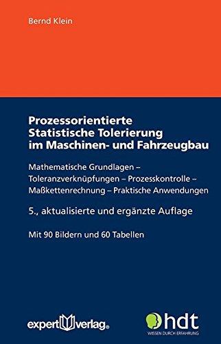 Prozessorientierte Statistische Tolerierung im Maschinen- und Fahrzeugbau: Mathematische Grundlagen – Toleranzverknüpfungen – Prozesskontrolle – ... (Haus der Technik - Fachbuchreihe)