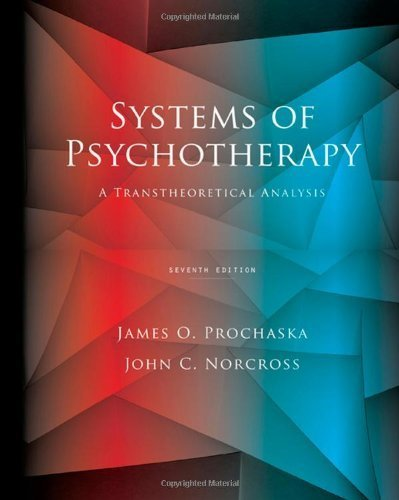 By James O. Prochaska, John C. Norcross: Systems of Psychotherapy: A Transtheoretical Analysis Seventh (7th) Edition