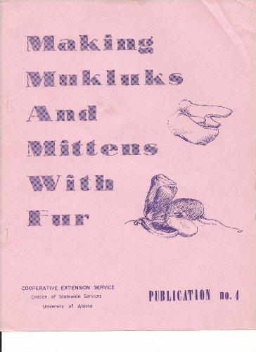 Fur Mukluks (Making Mukluks and Mittens With Fur)