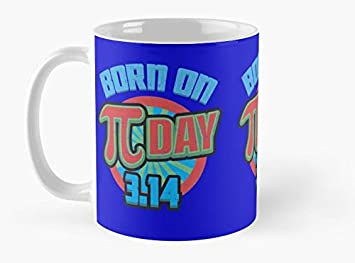 Born On PI Day Birthday Gift For Math Geeks Students Teachers Mug Standard
