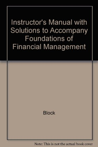 Instructor's Manual with Solutions to Accompany Foundations of Financial Management