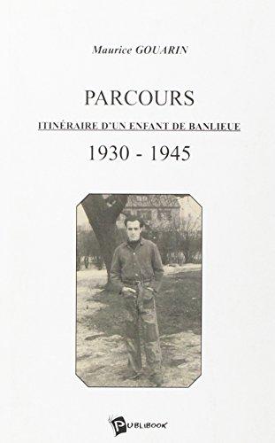 Parcours : Itineraire d'un enfant de banlieue, 1930-1945