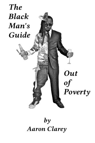 Download The Black Man's Guide Out of Poverty: For Black Men Who Demand Better pdf