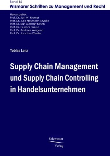 Supply Chain Management und Supply Chain Controlling in Handelsunternehmen (Wismarer Schriften zu Management und Recht) Taschenbuch – 6. November 2014 Tobias Lenz Europaeischer Hochschulverlag 3867411182 M3867411182