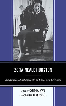 zora neale hurston  annotated bibliography  works  criticism kindle edition  cynthia