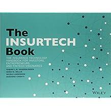 The INSURTECH Book: The Insurance Technology Handbook for Investors, Entrepreneurs and FinTech Visionaries