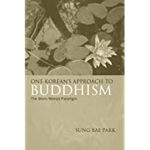 One Korean's Approach to Buddhism: The Mom/Momjit Paradigm (Korean Studies)