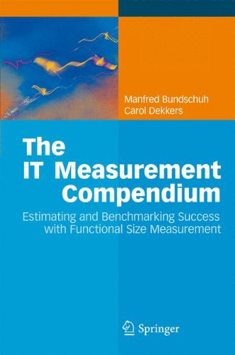 The IT Measurement Compendium: Estimating and Benchmarking Success with Functional Size Measurement
