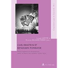 Carl Einstein et Benjamin Fondane: Avant-gardes et émigration dans le Paris des années 1920-1930