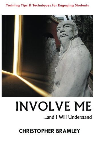 Involve Me: ...and I Will Understand