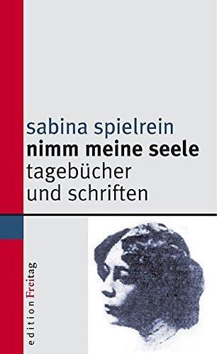 Nimm meine Seele: Tagebücher und Schriften (Edition Freitag)