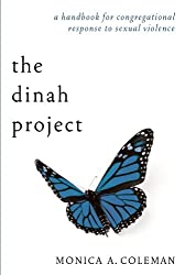 The Dinah Project: A Handbook for Congregational Response to Sexual Violence