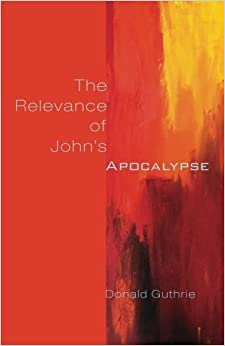 The Relevance of John's Apocalypse:
