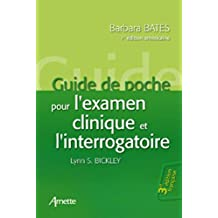 Guide de Poche Pour l'Examen Clinique et l'Interrogatoire 3e Ed.