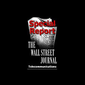 The Wall Street Journal Special Report on Telecommunications Audiomagazin