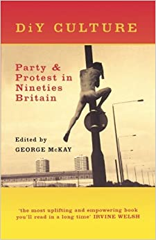 DiY Culture: Party And Protest In Nineties' Britain (1998-07-17)